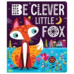 Make Believe Ideas - Be Clever Little Fox Book